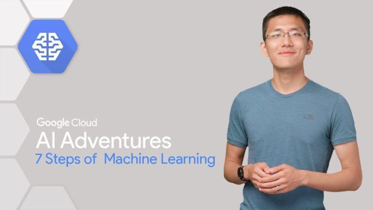 7 Steps of machine Learrning – Google Cloud